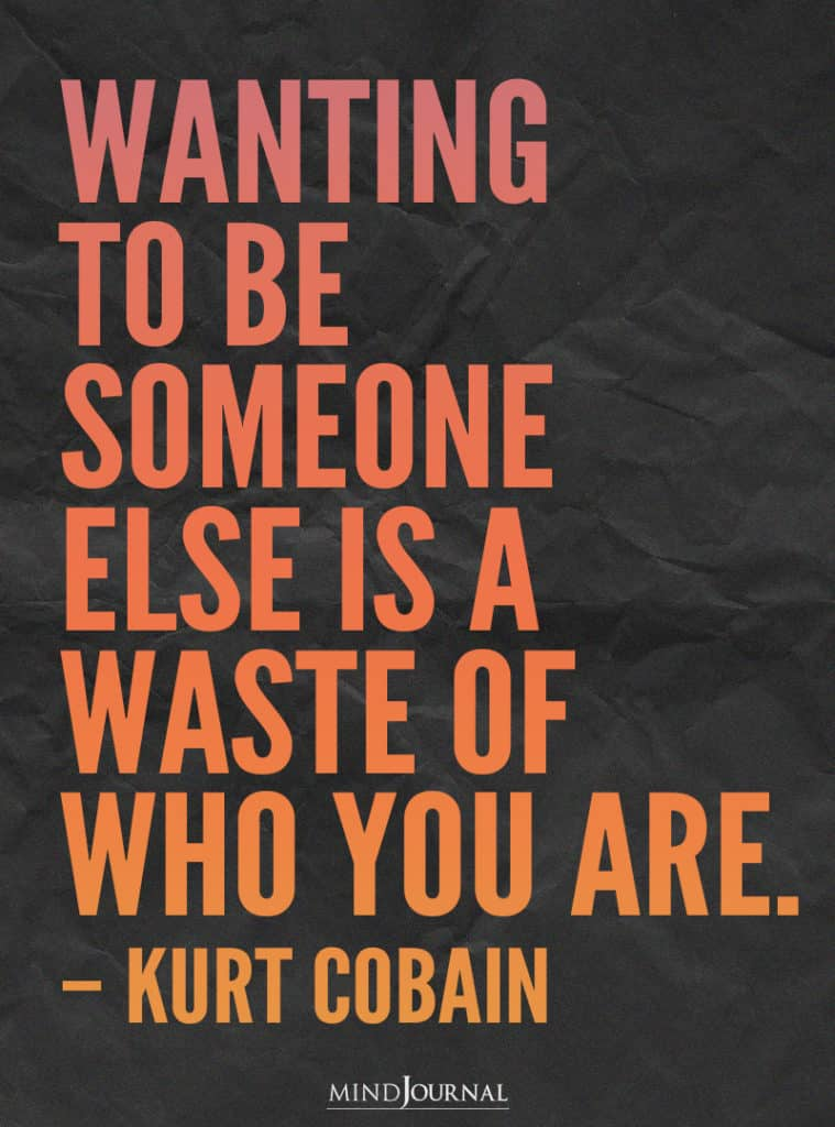 Wanting to be someone else.