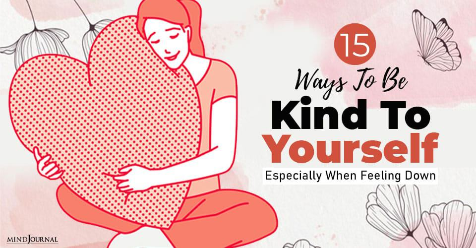 Ways Kind To Yourself