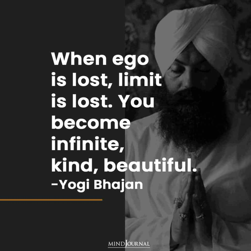When ego is lost, limit is lost.