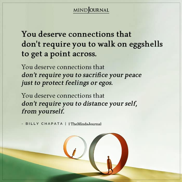 You Deserve Connections That Dont Require You To Walk On Eggshells
