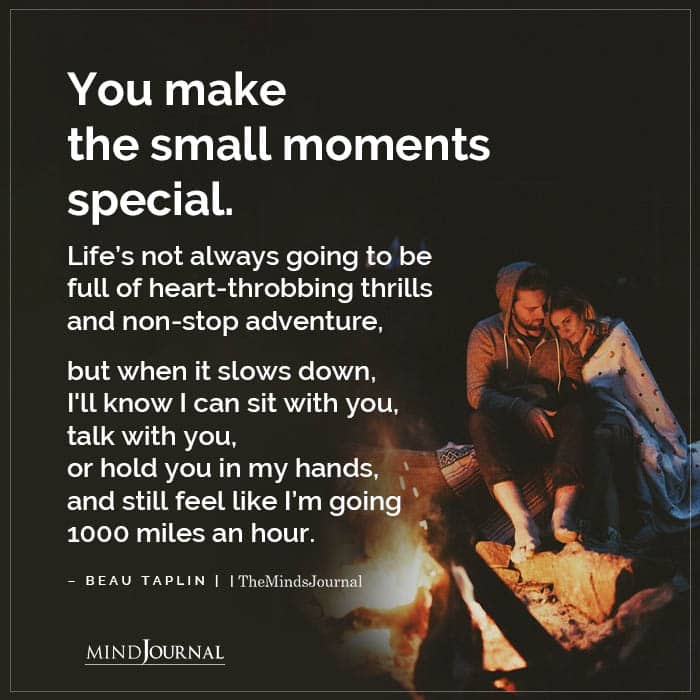 You Make The Small Moments Special