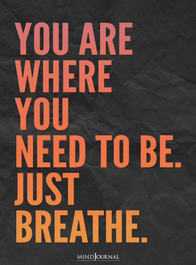 You are where you need to be.