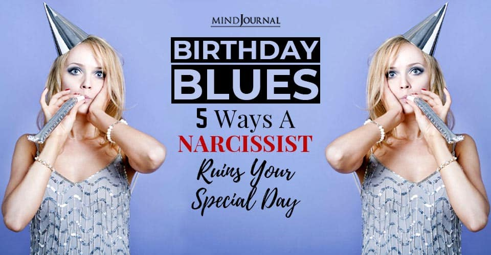 birthday blues narcissist ruins special day