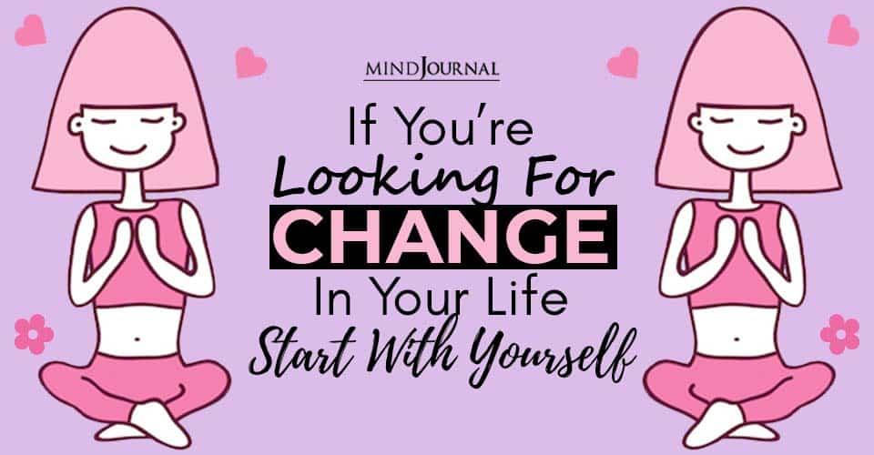 change life start with yourself