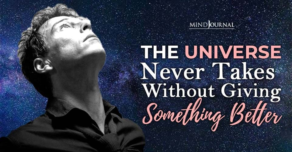universe never takes from you