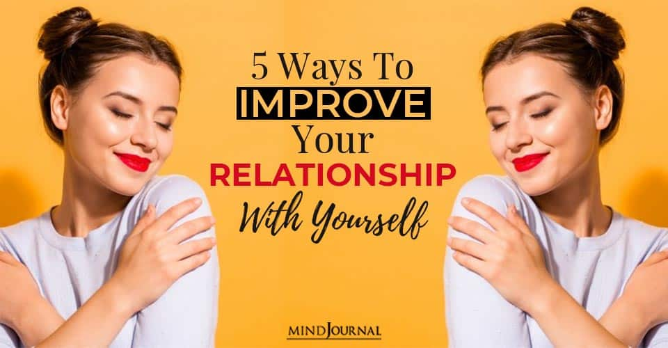 ways improve relationsip with yourself