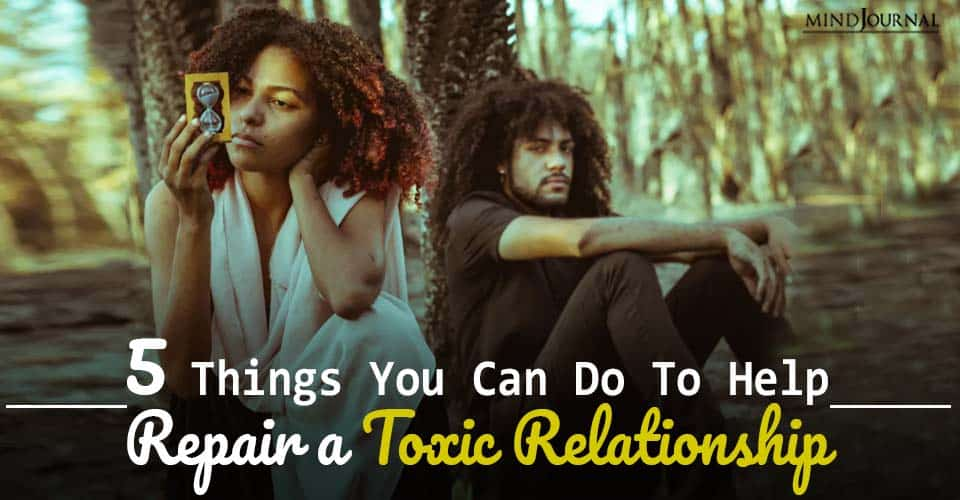 5 things you can do to help repair a toxic relationship