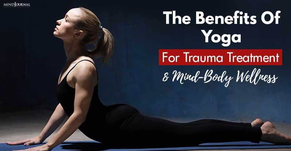 Benefits Yoga Trauma Treatment