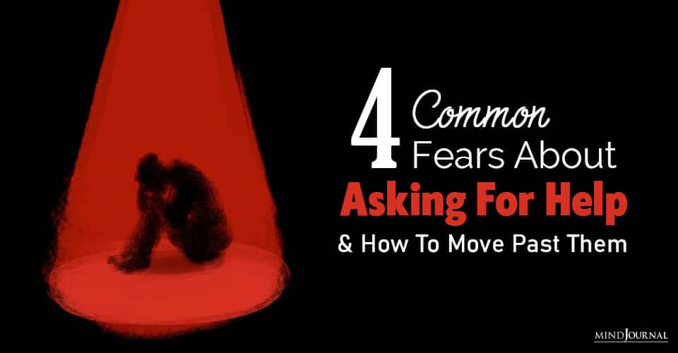 Common Fears About Asking For Help And How To Move Past Them