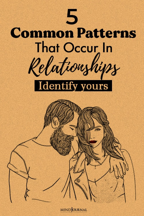 Common Patterns That Occur In Relationships Pin