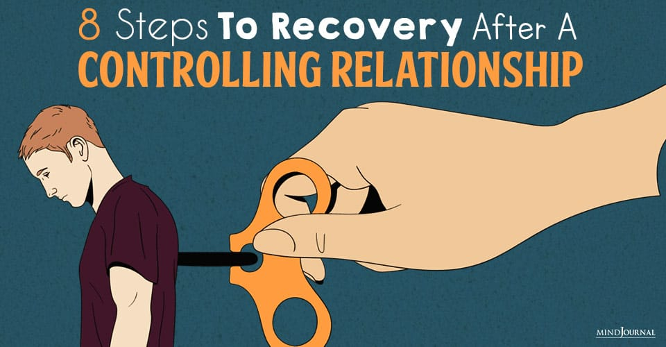 8 Steps To Recovery After A Controlling Relationship