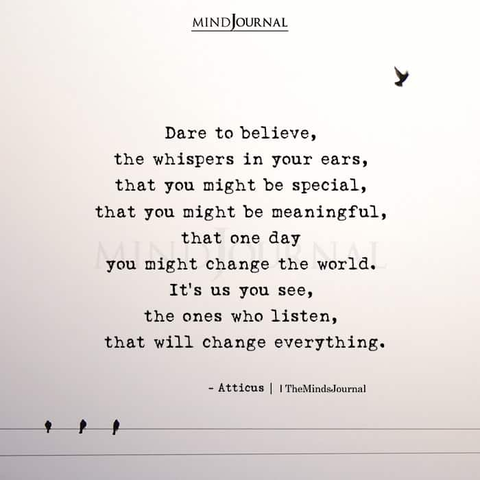 Dare to believe the whispers in your ears