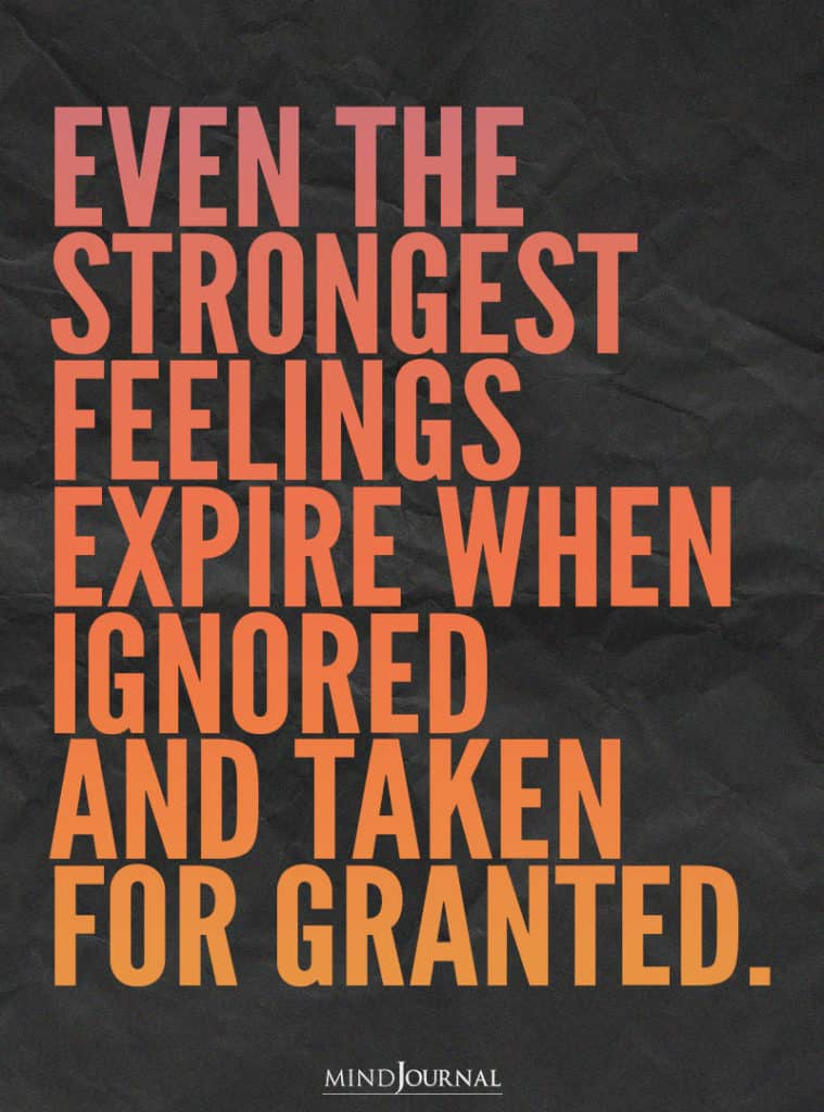 Even the strongest feelings expire.