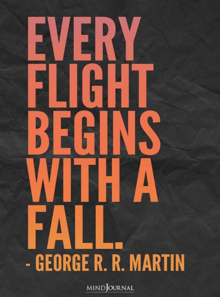 Every flight begins with a fall.