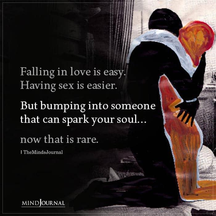 Falling in love is easy Having sex is easier