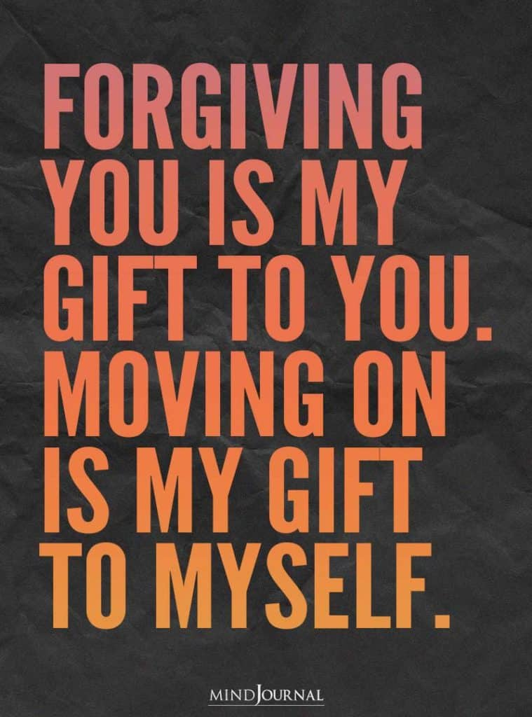 forgiving you is my gift to you.
