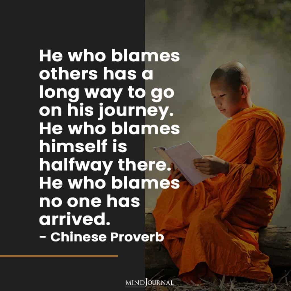 He who blames others has a long way to go.