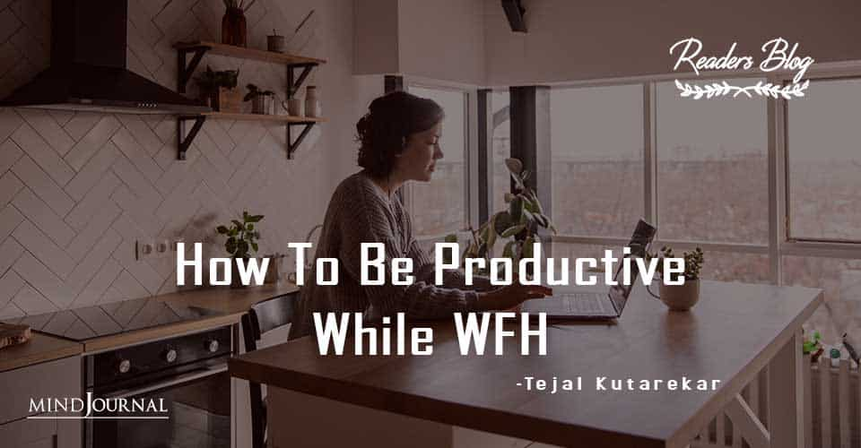 How To Be Productive While WFH