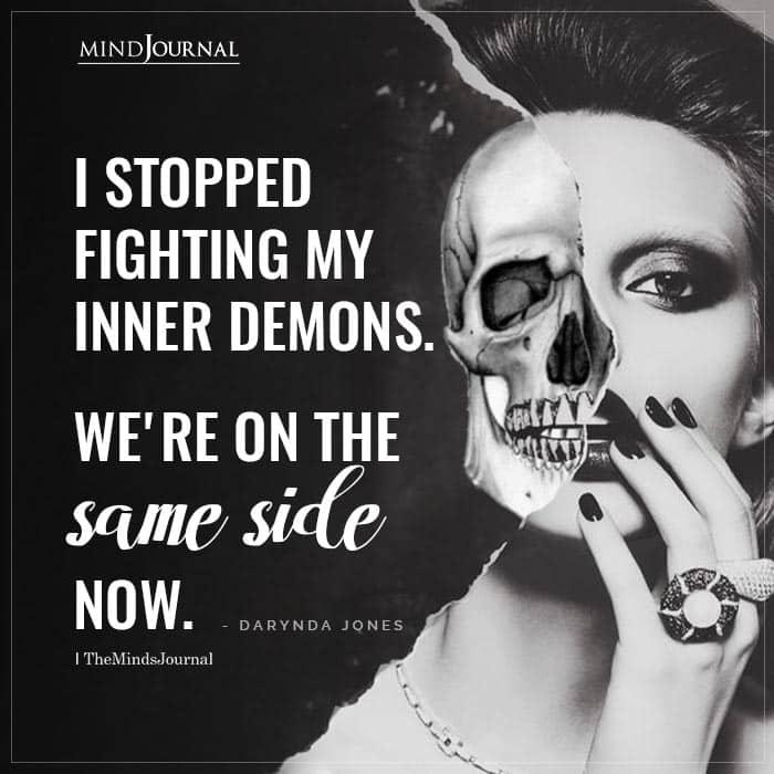 I Stop Fighting My Inner Demons