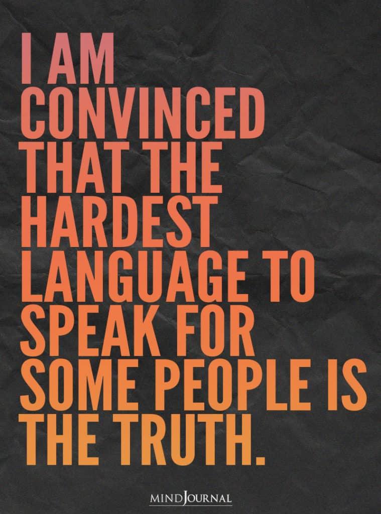 I am convinced that the hardest language.