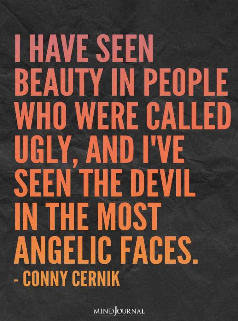 I have seen beauty in people.