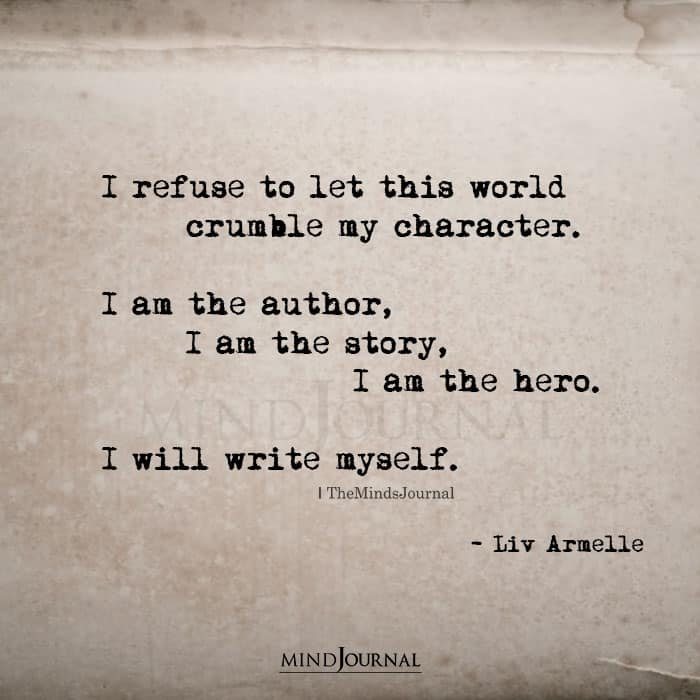 I refuse to let this world crumble my character