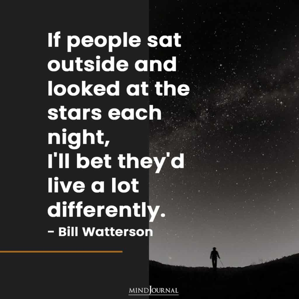 If people sat outside and looked at the stars.