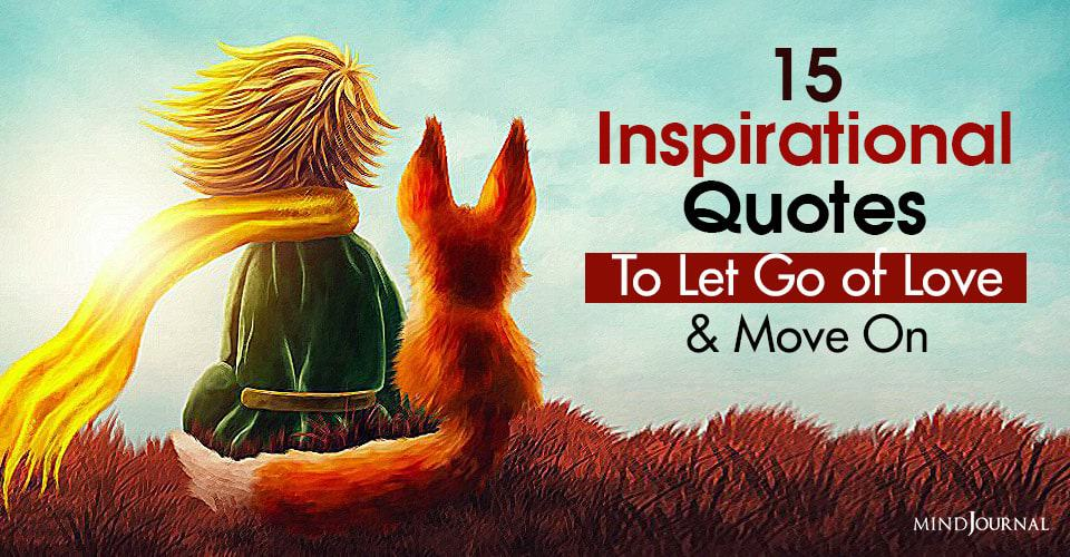 Inspirational Quotes Let Go Of Love Move On