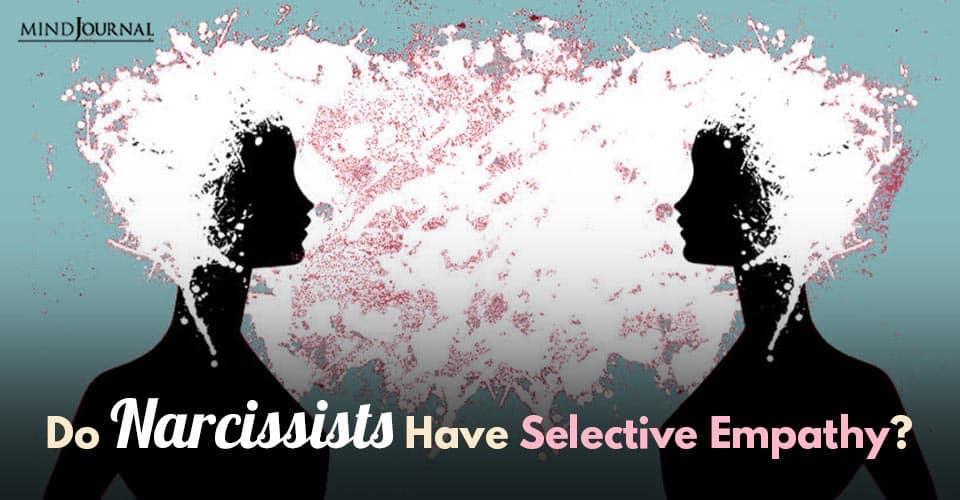 Narcissists Selective Empathy