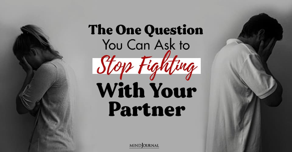 One Question Ask Stop Fighting Partner