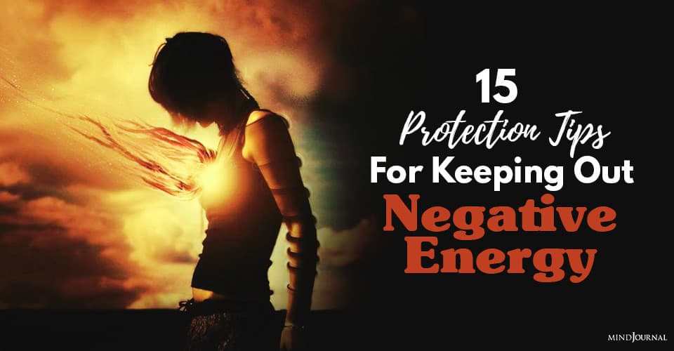 Protection Tips For Keeping Out Negative Energy