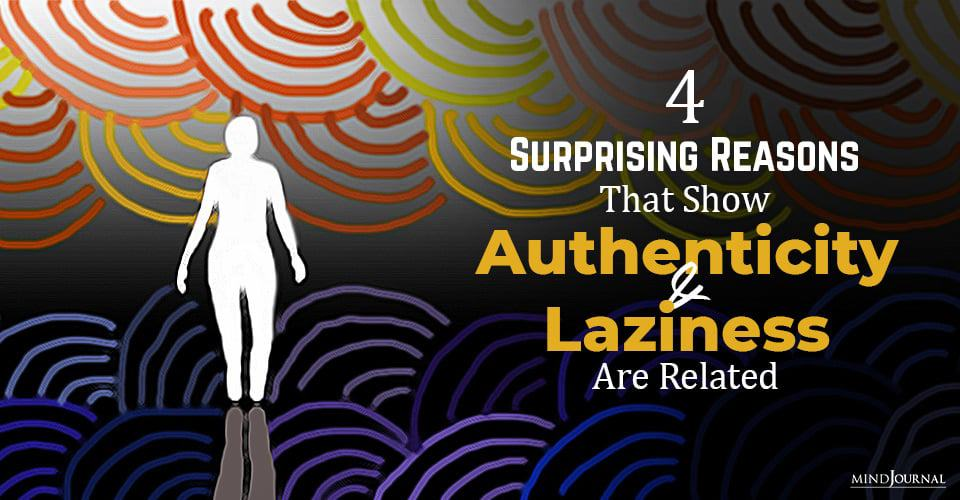 Reasons Authenticity Laziness Related