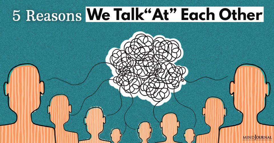 Reasons Talk Each other Listen