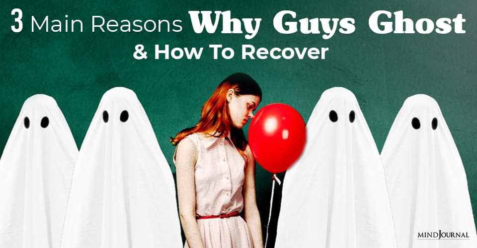 Reasons Why Guys Ghost and How To Recover