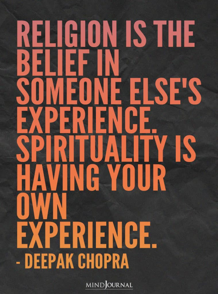 Religion is the belief in someone else's experience.