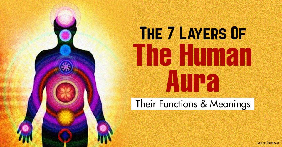 Seven Layers Of The Human Aura
