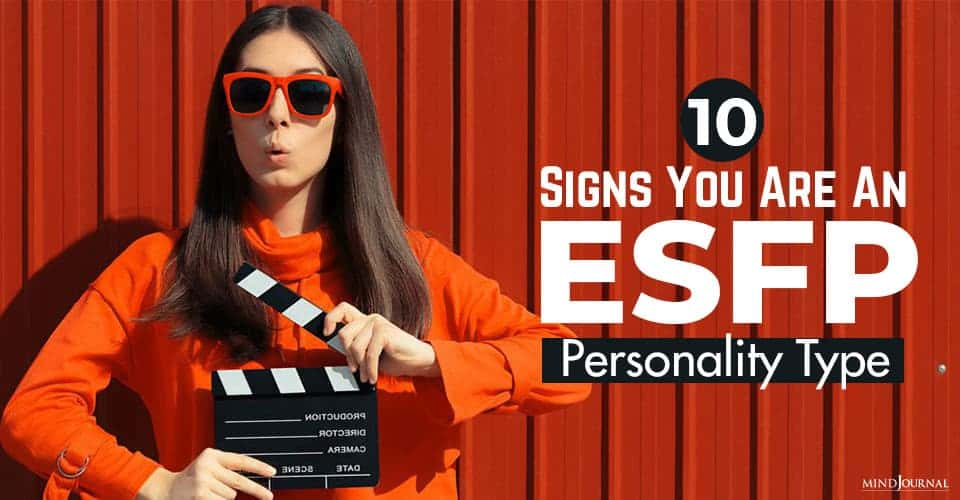 Signs You Are An ESFP Personality Type