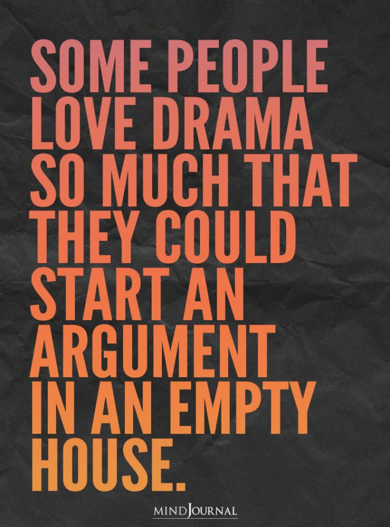 Some people love drama so much.