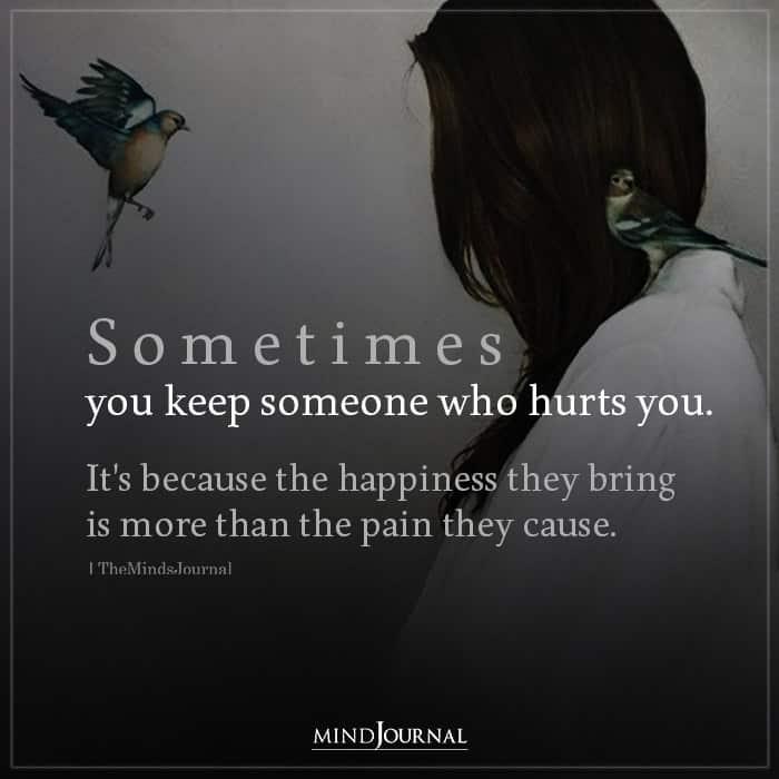 Sometimes You Keep Someone Who Hurts You