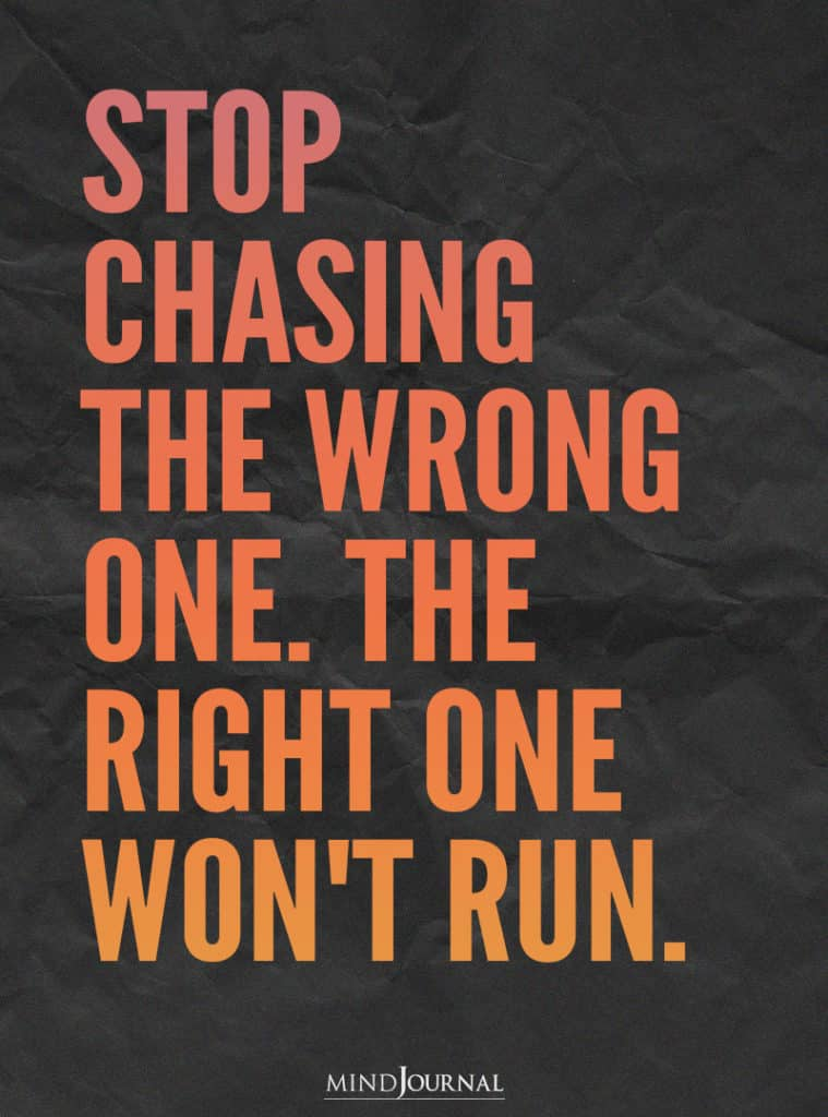 Stop chasing the wrong one.