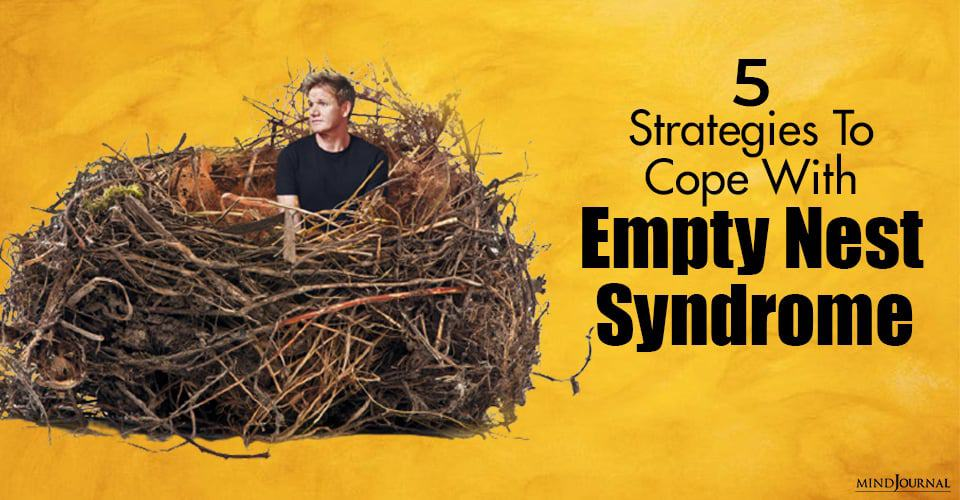 Strategies Cope Empty Nest Syndrome