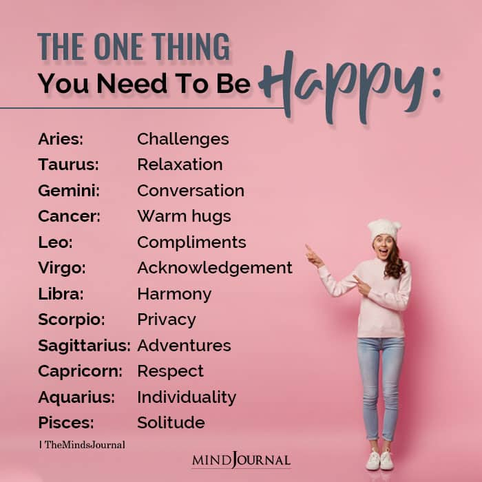 The One Thing Each Zodiac Sign Needs To Be Happy