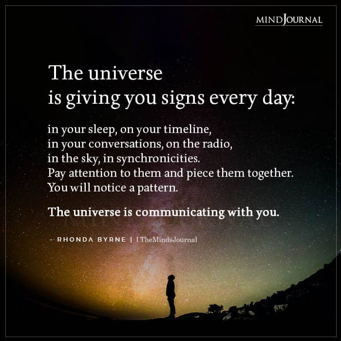 The Universe Is Giving You Signs Every Day