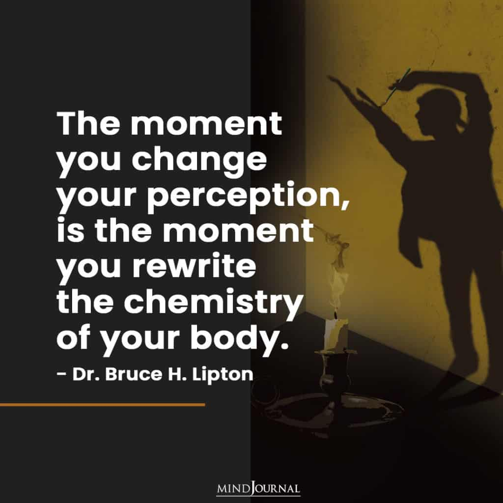 The moment you change your perception!