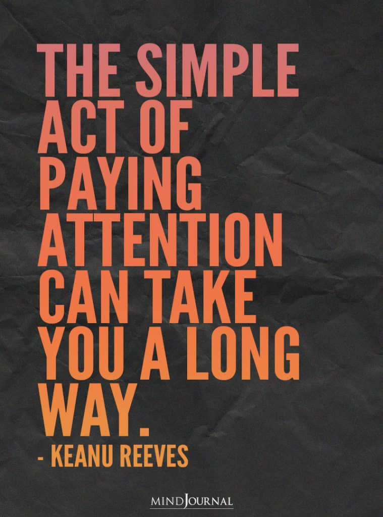The simple act of paying attention.