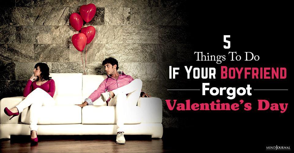 Things Do Boyfriend Forgot Valentines Day