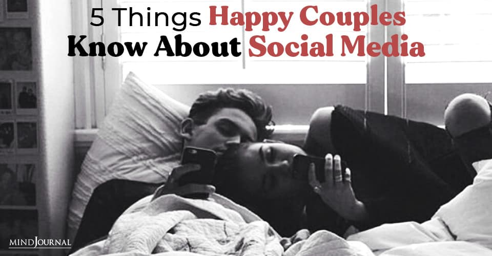 Things Happy Couples Know About Social Media