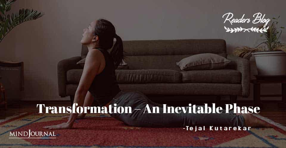 Transformation – An Inevitable Phase