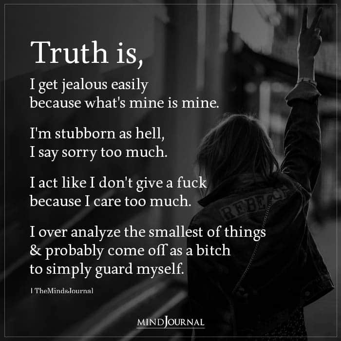 Truth Is I Get Jealous Easily Because Whats Mine Is Mine