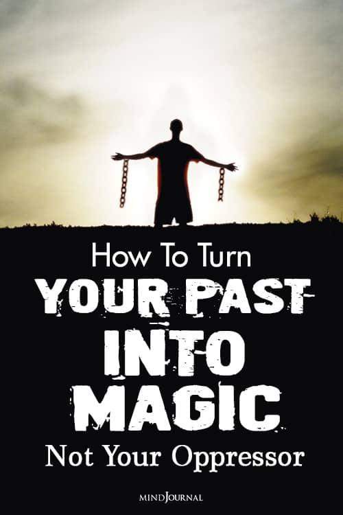 Turn Past Into Magic Not Oppressor pin
